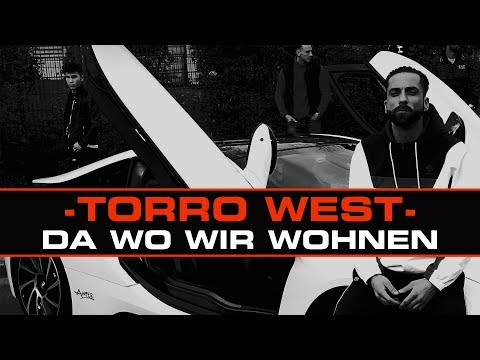 TORRO WEST - DA WO WIR WOHNEN (OFFICIAL VIDEO)