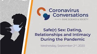 Coronavirus Conversations: Safe(r) Sex - Dating, Relationships, and Intimacy During the Pandemic