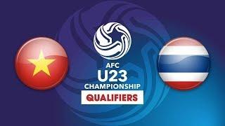 FullHD | U23 Việt Nam vs U23 Thái Lan - vòng loại bảng K - U23 Châu Á 2020