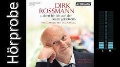 Dirk Roßmann: dann bin ich auf den Baum geklettert!