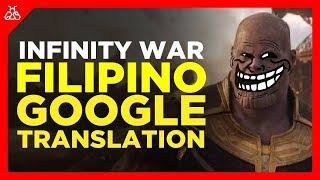 Avengers: Infinity War (Filipino/Tagalog Dub Using Google Translate)