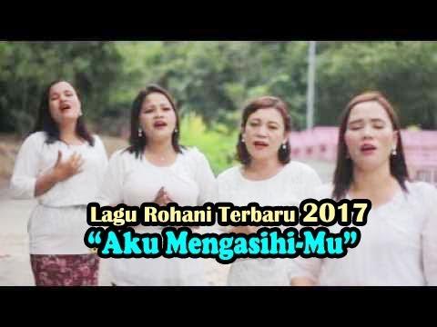 """Lagu Rohani Terbaru 2017 """"Aku Mengasihi-mU"""" Fajar Group"""