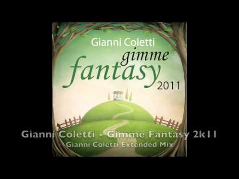 Gianni Coletti - Gimme Fantasy (Gianni Coletti 2011 Extended)