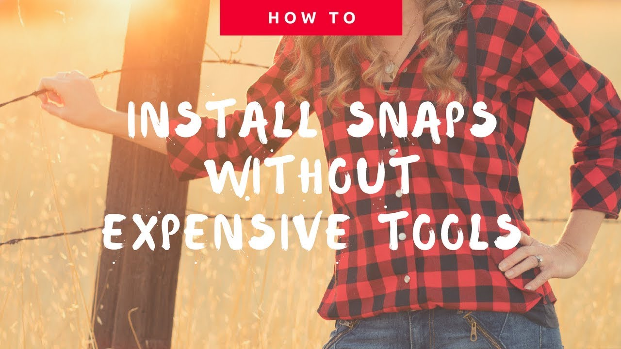 How to Install Snaps without Expensive Tools | DIBY Club