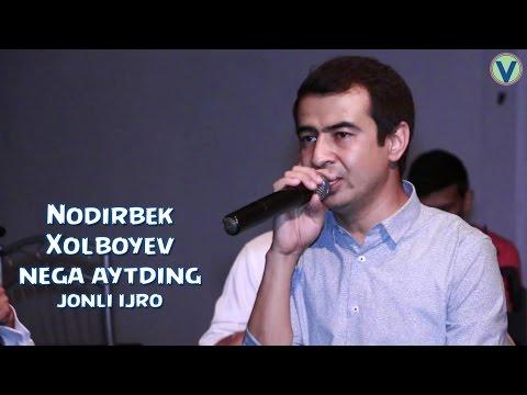 Nodirbek Xolboyev - Nega aytding (jonli ijro) | Нодирбек Холбоев - Нега айтдинг (жонли ижро)
