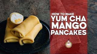 How to Make Yum Cha Style Mango Pancakes   Yum Cha Recipes
