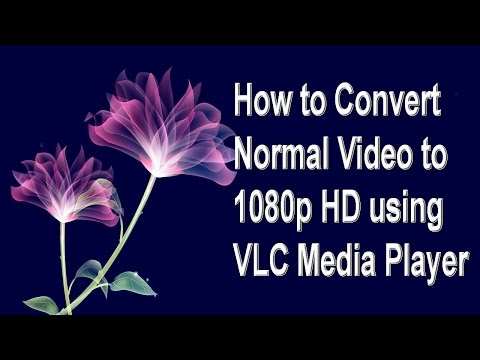 How to Convert Normal Video to 1080p HD using VLC Media Player ( in Tamil )