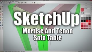 SketchUp: Mortise And Tenon Sofa Table
