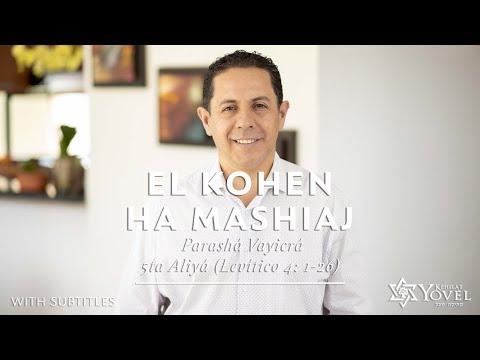 Vayikrá – El Kohen HaMashiaj / The Kohen HaMashiach