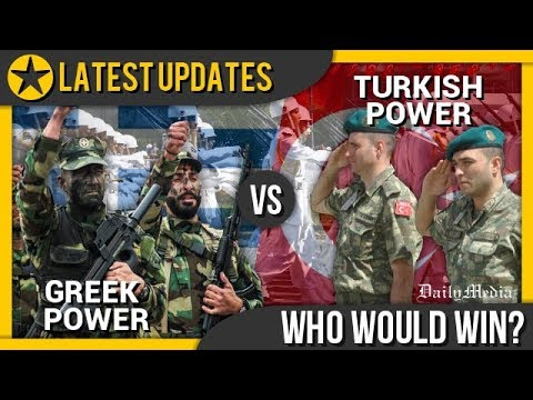 Greece vs Turkey – Military Power Comparison 2018 (Latest Updates)