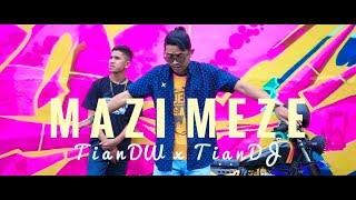 Download Lagu MAZI MEZE - Tian DW x  Tian DJ (official music video) mp3