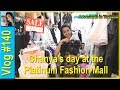 Vlog 140 - Chanya's day at the Platinum Fashion Mall