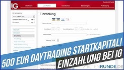 IG Einzahlung: 500 EUR Daytrading Startkapital!