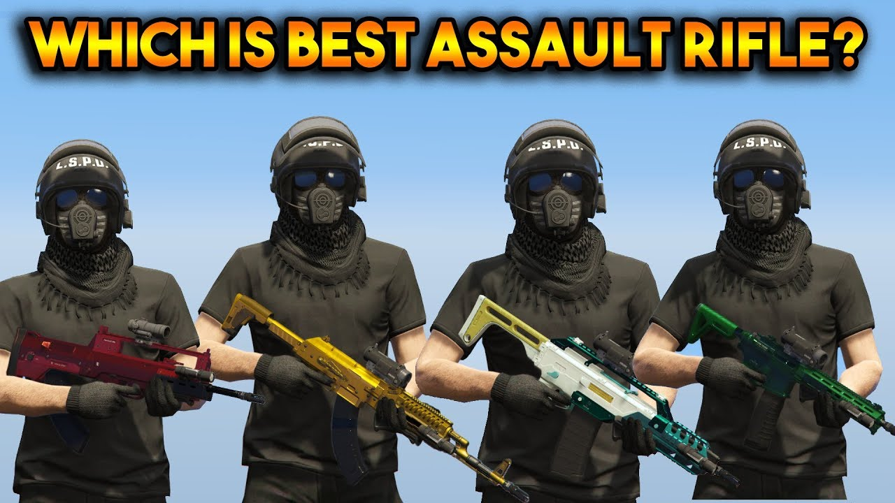 GTA 5 ONLINE : WHICH IS BEST ASSAULT RIFLE? (SPECIAL CARBINE, CARBINE, COMPACT, ASSAULT ETC)