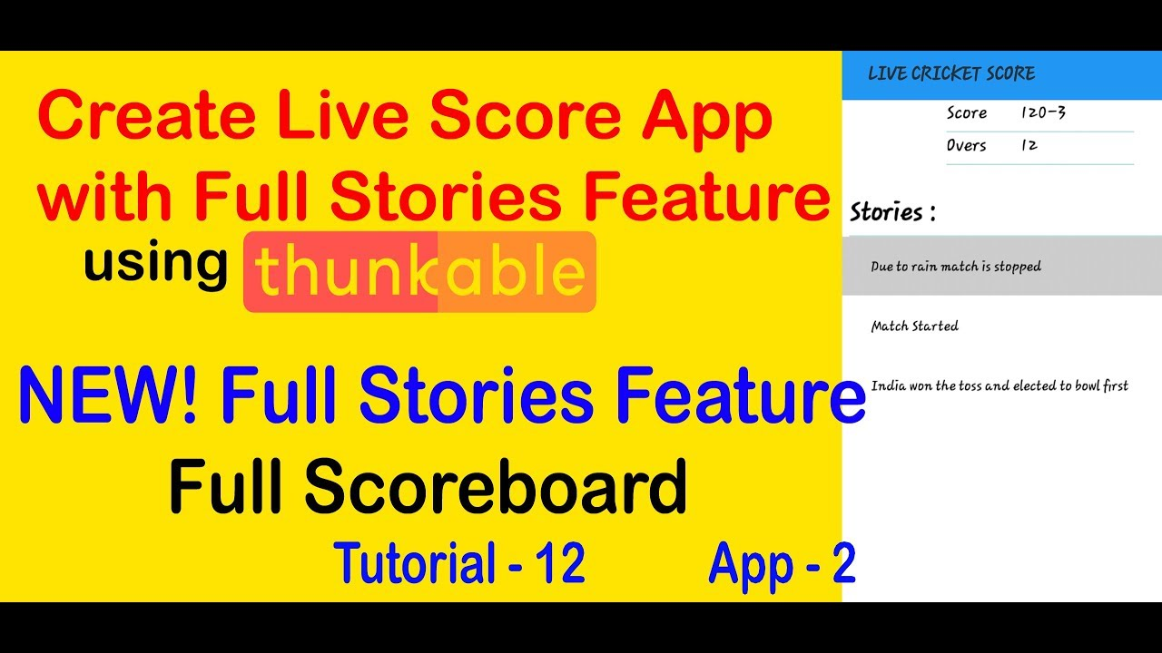 Create Acount Live Score How To Create Full Stories Or Full Score Board On Live Cricket App Thunkable Tutorial No 12