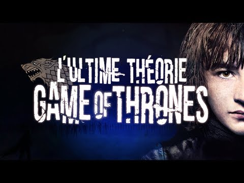 BRAN LE DIEU UNIQUE - GAME OF THRONES ULTIME THÉORIE (#1)