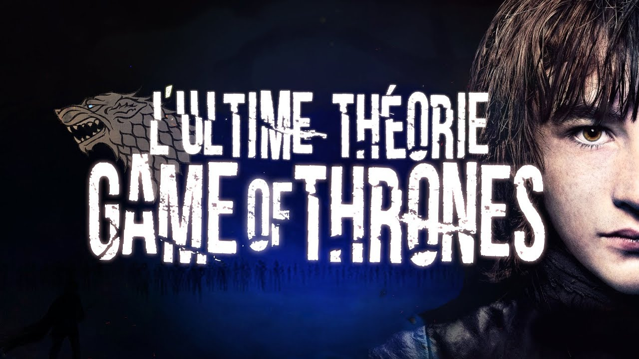 GAME OF THRONES ULTIME THÉORIE (#1)