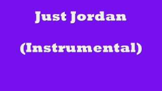 Just Jordan (Official Instrumental)