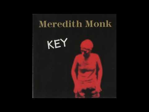 Meredith Monk - Key