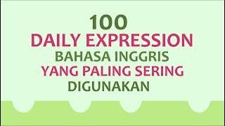 Download lagu 100 DAILY EXPRESSION YANG SERING DIGUNAKAN