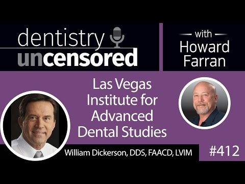 412 Las Vegas Institute for Advanced Dental Studies with William Dickerson