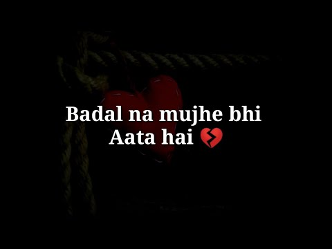 Badalna Mujhe Bhi Aata Hai 💔 Very Sad Heart Touching Shayari 💔 Hindi Sad Shayari