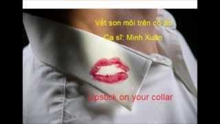 Lipstick on your collar- Vết son môi trên cổ áo- Ca sĩ: Minh Xuân