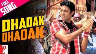 Repeat youtube video Dhadak Dhadak - Full Song | Bunty Aur Babli | Abhishek Bachchan | Rani Mukerji
