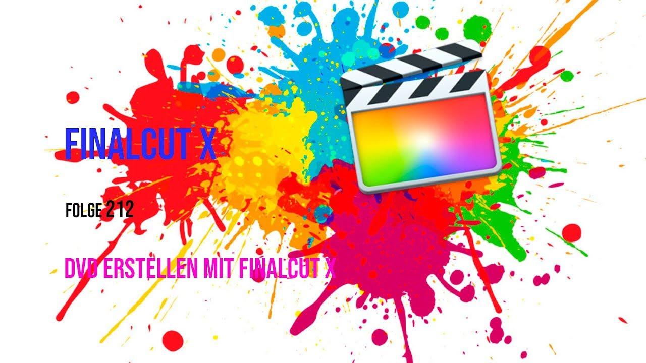 DVD erstellen mit Finalcut Pro X # Folge 212 - YouTube