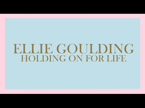 Ellie Goulding - Holding On For Life (Audio)