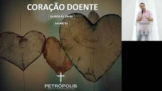Culto dia 30-07-2020 - Salmo 52 - Coração Doente