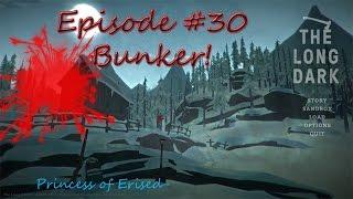The Long Dark Epi 30 The Bunker