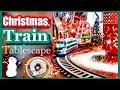 Christmas Train Tablescape | Christmas Home Decor | Day 25