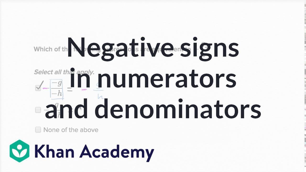 Negative Signs In Numerators And Denominators  7th Grade  Khan Academy