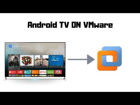 How To : Install Android TV On VMware