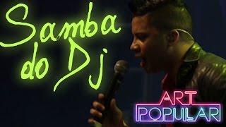 Art Popular - Samba do dj (Revolution)