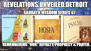 "Sabbath WISDOM Series: 67  Remembering ""OUR""  ROYALTY, PROPHESY & PRAYER."