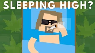 What Happens When You Go To Sleep High?