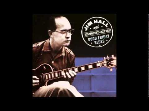 Jim Hall Trio - I remember you