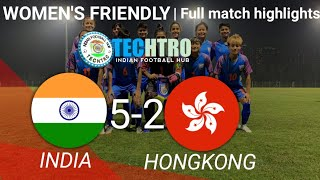 India vs Hongkong | Women's friendly | Full match highlights with recap