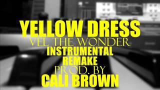 Yellow Dress Vel The Wonder Instrumental Remake Prod  Cali Brown