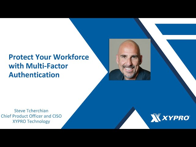 Protect Your Remote Workforce with Multi factor Authentication