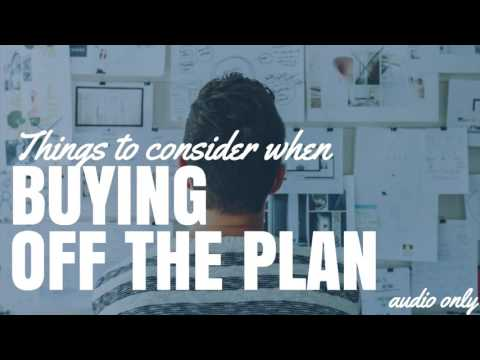Things To Consider When Buying Off The Plan