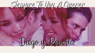 ✘Roberta & Diego|| Siempre Te Voy A Querer