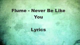 Скачать Flume Never Be Like You Lyrics On Screen