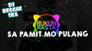 Rukun Rasta Dj Reggae Ska Sa Pamit Mo Pulang  Tiktok Mp3