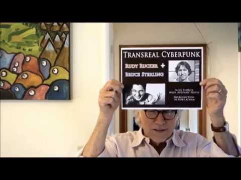 Rudy Rucker on TRANSREAL CYBERPUNK
