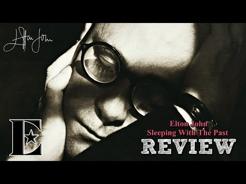 Elton John - Sleeping With The Past - ALBUM REVIEW