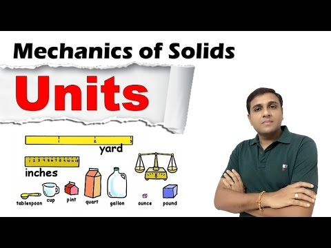 Units - Units of Measurements - In Physics - Mechanics of Solids