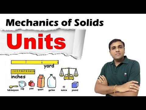 Units I Measurements I Physical Quantity I System of Units I Mechanics of Solids
